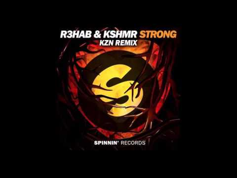 R3HAB & KSHMR - Strong (kzn Remix)