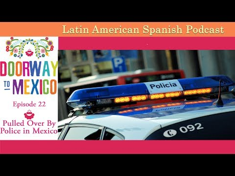 Tourists Stopped by Police in Mexico - Spanish Lessons