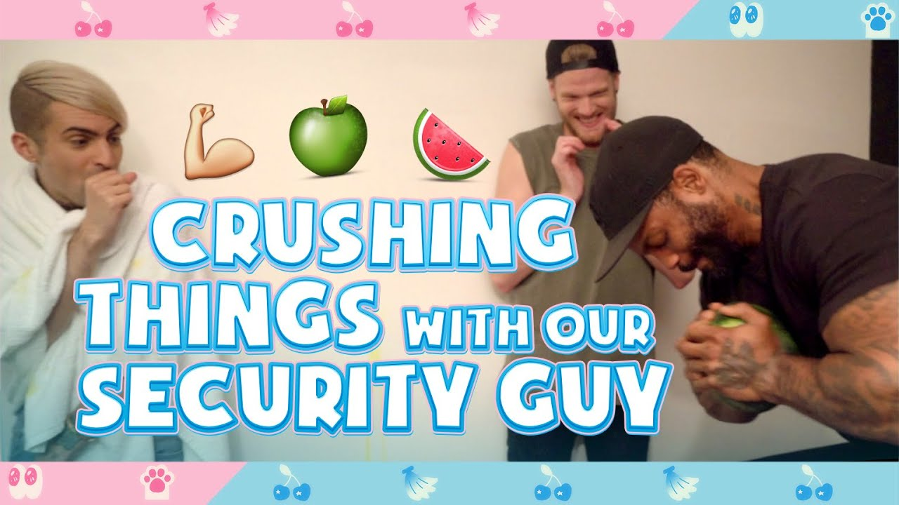 CRUSHING THINGS WITH OUR SECURITY GUY