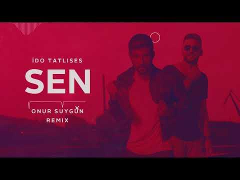 Ido Tatlises - Sen (Onur Suygun Remix) 2018
