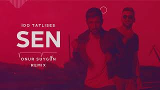 Ido Tatlises - Sen (Onur Suygun Remix) 2018 Video