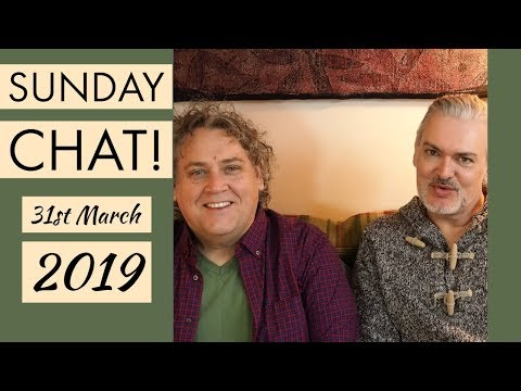 Sunday Chat!!! 31st March 2019