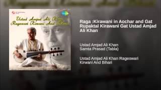 Raga :Kirawani in Aochar and Gat Rupaktal Kirawani Gat Ustad Amjad Ali Khan