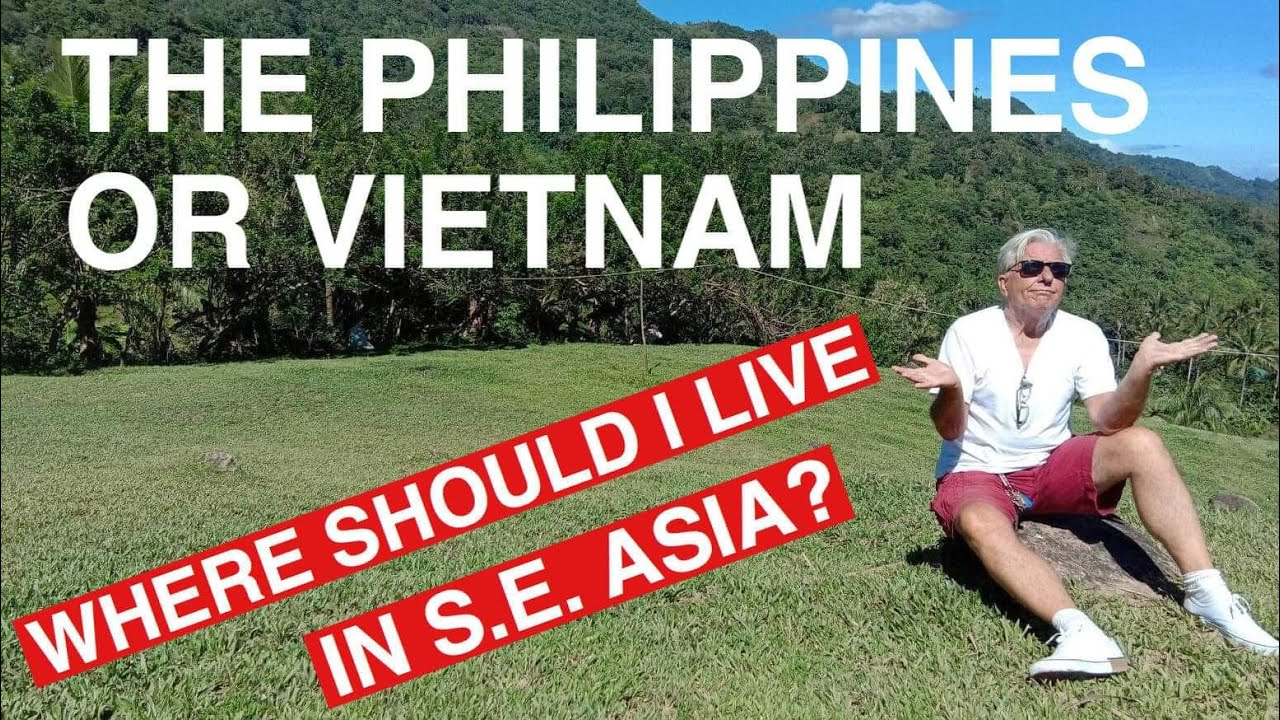 The Philippines Or Vietnam Where Should I Live In S E Asia