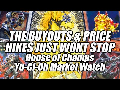 THE BUYOUTS & PRICE HIKES JUST WONT STOP!!! House of Champs Yu-Gi-Oh Market Watch