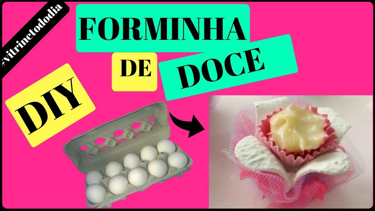 3d443d91eabb8 DIY FORMINHA DE DOCE PARA FESTA COM CAIXA DE OVO