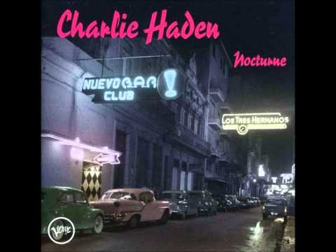 Charlie Haden - Nocturne - Tres Palabras