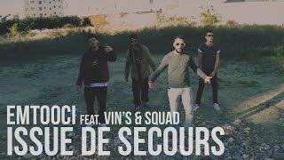 Download Emtooci feat. Vin's & Squad - Issue De Secours (Prod. Axiom') MP3 song and Music Video