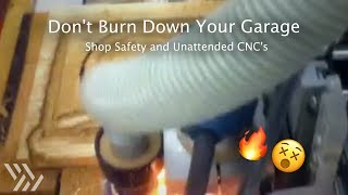 I Almost Set My CNC on Fire - Let's Talk Shop Safety