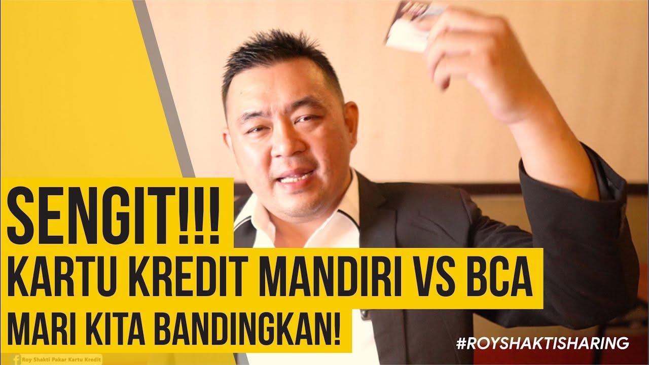 SENGIT!!! KARTU KREDIT MANDIRI VS BCA: MARI KITA ...