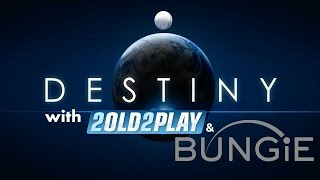 Bungie & 2old2play Destiny Live Stream with full Q details