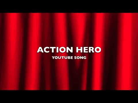 Action Hero  YouTube SongMusic