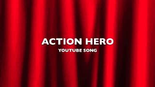 action hero youtube song music