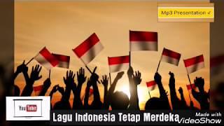 Lagu Indonesia Tetap Merdeka