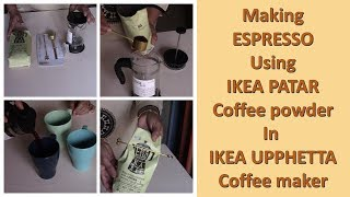 How to make Espresso coffee using PATAR coffee powder in coffee maker UPPHETTA