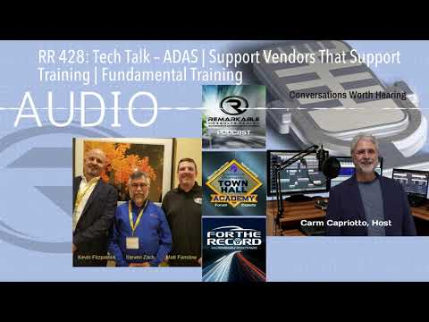 RR 428: Tech Talk – ADAS | Support Vendors That Support Training | Fundamental Training