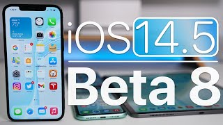 iOS 14.5 Beta 8 is Out! - What's New?