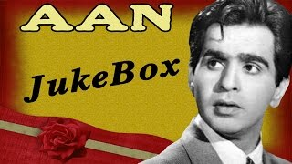 Aan | All Songs | Dilip Kumar