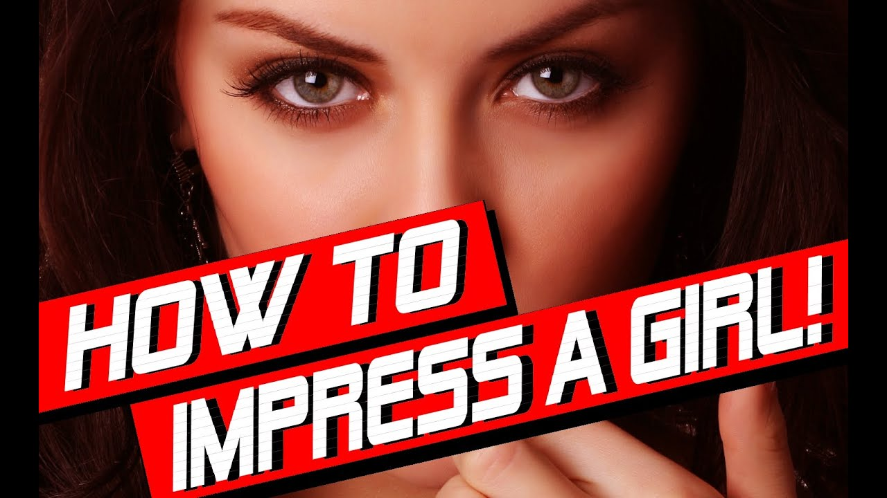 How to impress a girl in online dating