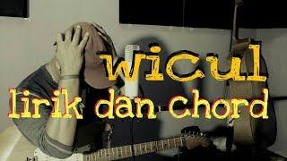 """""""Wicul"""" (lirik lagu dan chord)"""