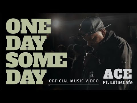 One Day Some Day - Ace Aka Mumbai Ft LotusCafe ( Official Video )