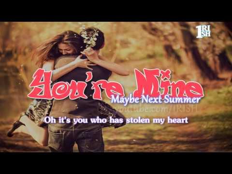 [Lyrics] You're Mine - Maybe Next Summer