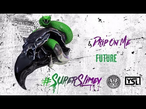 Future & Young Thug - Drip On Me (Super Slimey)