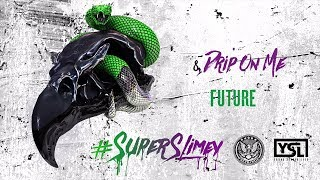 Future & Young Thug - Drip On Me (Super Slimey)