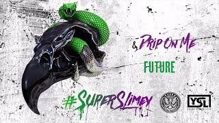 Future Young Thug Drip On Me Super Slimey.mp3