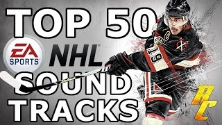 TOP 50 BEST SONGS From EA NHL Soundtracks