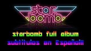 Starbomb-[Full Album] Sub Español