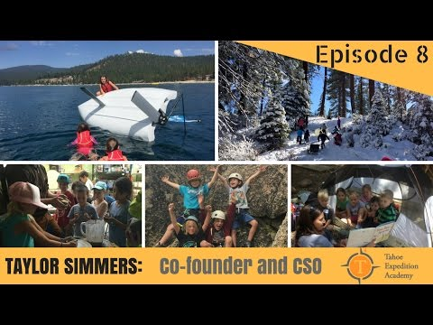 Tahoe Expedition Academy, founder Taylor Simmers - How to start a charter school