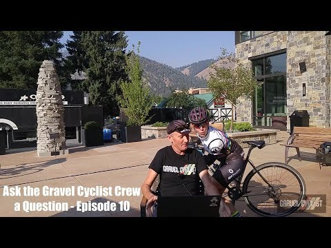 Ask the Gravel Cyclist Crew a Question - Episode 10