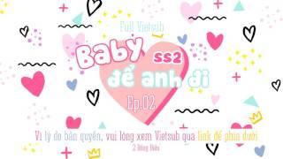[Vietsub] Baby, để anh đi ss2 - Tập 2