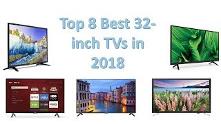Top 8 Best 32-inch TVs in 2018 Reviews