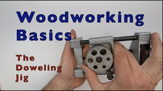 Woodworking Basics - The Doweling Jig
