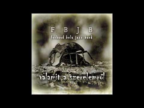 Fochaud Bela Jazz Band - Valamit a szerelemről