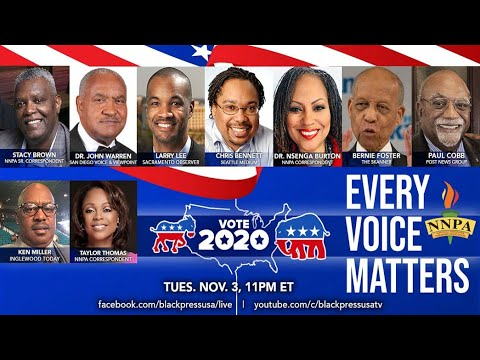 LIVE! TUES. 11.3.20 11PM TO 12AM ET: HOUR FIVE OF NNPA'S 2020 ELECTION NIGHT COVERAGE