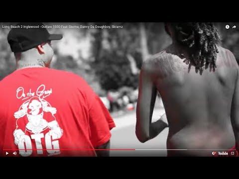 Long Beach 2 Inglewood - Outlaw 1500 Feat Skeme, Danny Da Doughboy, Skramz