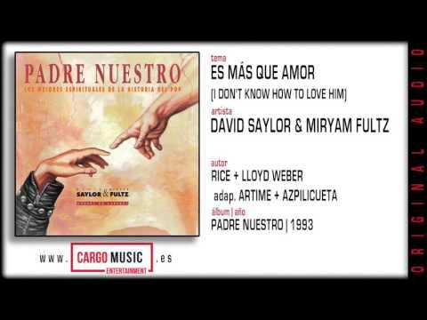 Es Más Que Amor - Padre Nuestro - David Saylor & Miryam Fultz [official audio]