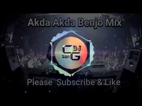 एकड़ा एकड़ा (Akda Akda) Benjo Mix Cg Dj Song