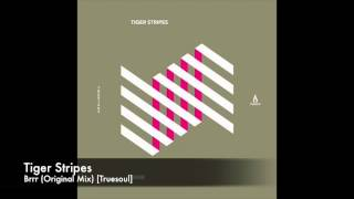Tiger Stripes - Brrr (Original Mix) [Truesoul]