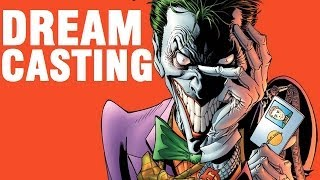 Dream Casting - Who Should Play The Joker?