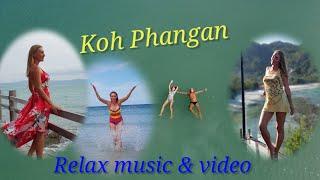 Koh Phangan. Relax Music \u0026 Video. Thailand 2021
