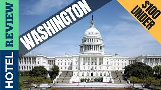 ✅Washington Hotels: Best Hotels In Washington (2019) [Under $100]