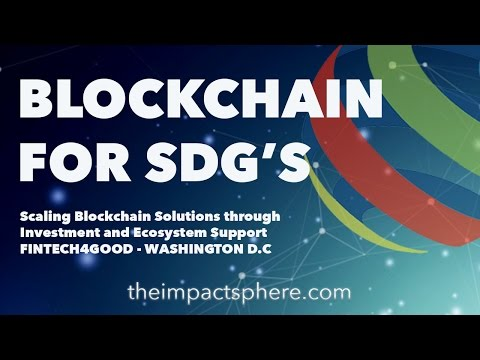Blockchain for SDGS Innovation for a Better World - Fintech4good - Washington DC