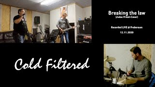 Breaking the law (Judas Priest-Cover) - Cold Filtered - Probe - 12-11-2020