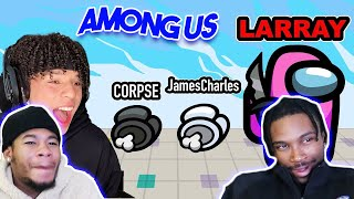 PLAYING AMONG US WITH PRO PLAYERS *LARRY Reaction *