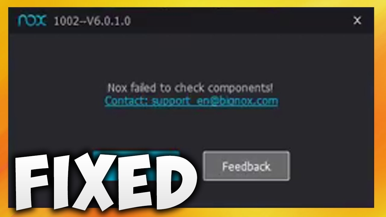 How To Fix Nox Failed To Check Components Error In Nox App Player