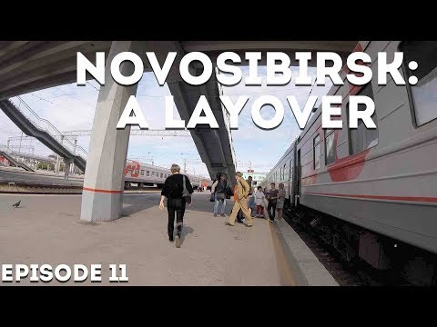 A Lay Over in Novosibirsk - Ep 11 - #5countries1month (re-upload)